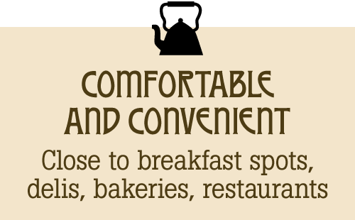 comfortable and convenient, close to breakfast spots, delis, bakeries, restaurants
